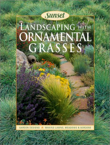 Gardening Ornamental Grasses - Landscaping With Ornamental Grasses Sunset book