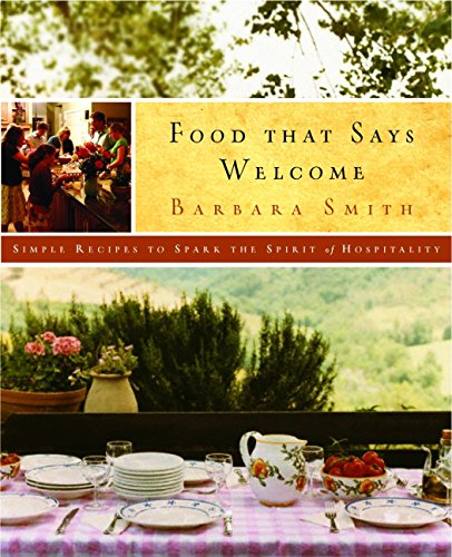 Food That Says Welcome: Simple Recipes to Spark the Spirit of Hospitality]()