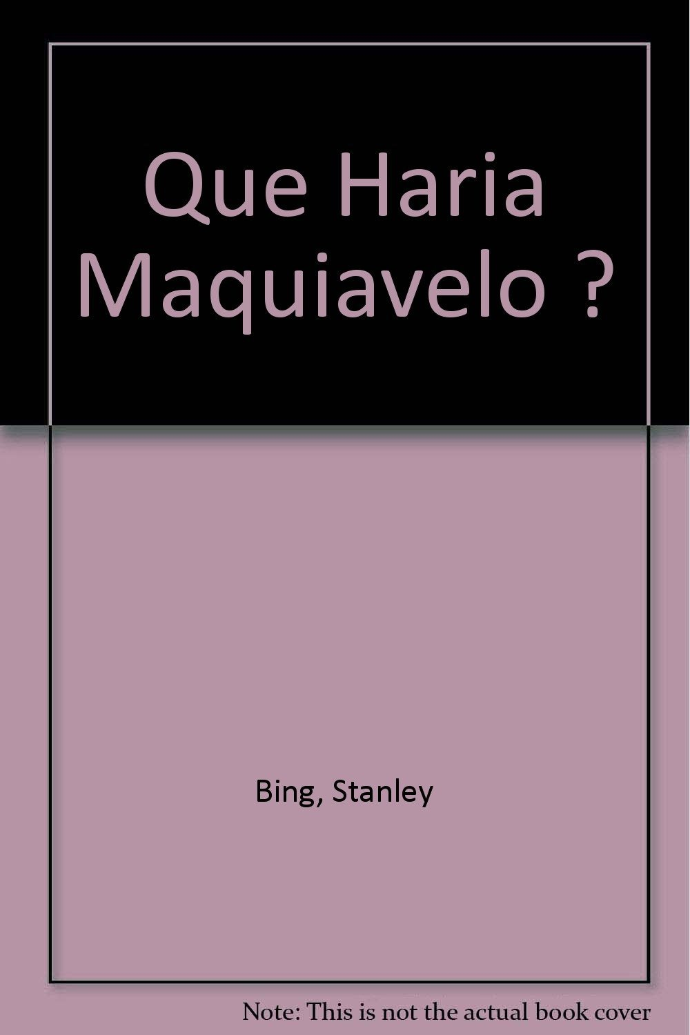Que Haria Maquiavelo ? (Spanish Edition) by Vergara