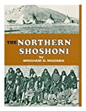 The Northern Shoshoni, Brigham D. Madsen, 0870042890