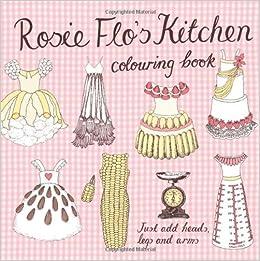 Rosie Flo's Kitchen Colouring Book by Roz Streeten (2008-09-02)