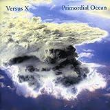 Primordial Ocean by Versus X