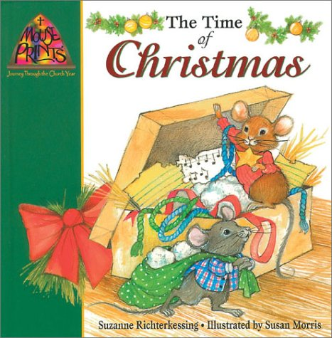 The Time of Christmas (Mouse Prints: Journey Throught the Church Year)