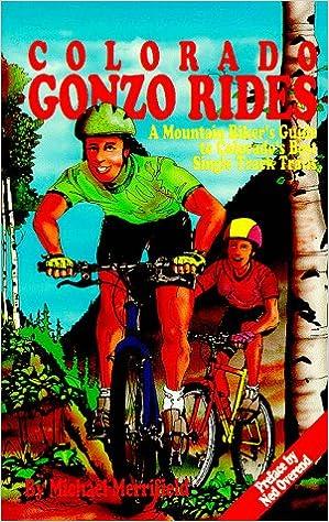 Ilmainen lataus ebooks englanti Colorado Gonzo Rides: A Mountain Bikers Guide to Colorado's Best Single Track Trails PDF CHM 096288670X