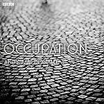 Occupation: A BBC Radio 4 Dramatisation | Andy Macdonald