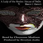 A Lady of the Realm: House of DeDe, Book 1 | Sharon E. Mamolo