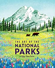 The Art of the National Parks (Fifty-Nine Parks): (National Parks Art Books, Books For Nature Lovers, National