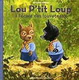 """Afficher """"Lou P'tit Loup n° 5<br /> Lou P'tit Loup à l'école des louveteaux"""""""
