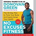 No Excuses Fitness: The 30-Day Plan to Tone Your Body and Supercharge Your Health Audiobook by Donovan Green Narrated by Adetokumboh M'Cormack