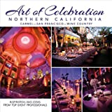 Art of Celebration Northern California, , 1933415886