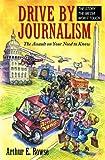 Drive-By Journalism, Arthur E. Rowse, 1567511929