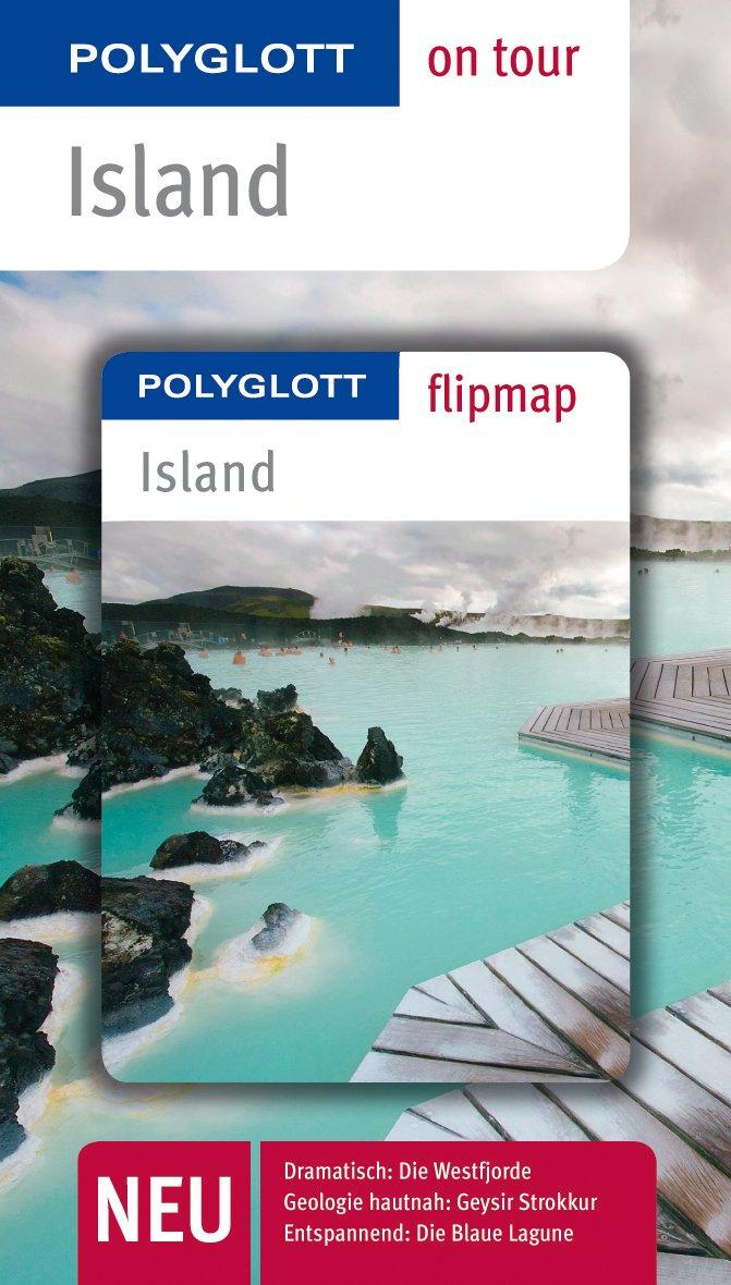 POLYGLOTT on tour Reiseführer Island: Polyglott on tour mit Flipmap