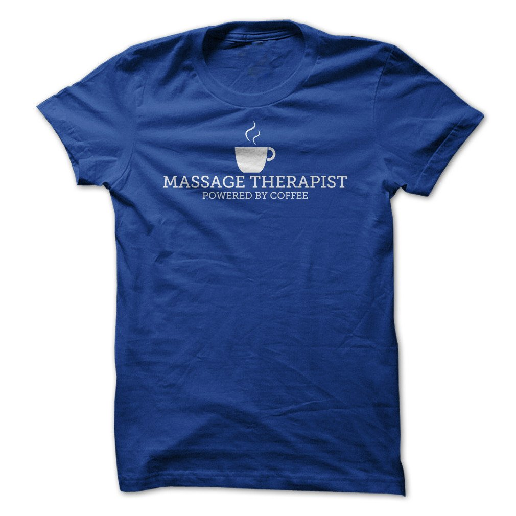 Massage Therapist Powered By Coffee Funny Tshirt Made On Demand In Usa