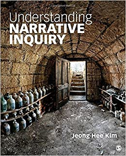 Book Understanding Narrative Inquiry: The Crafting and Analysis of Stories as Research by Jeong-Hee Kim (2015-04-08)