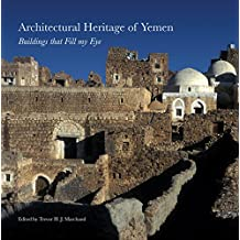 Architectural Heritage of Yemen: Buildings that Fill My Eye