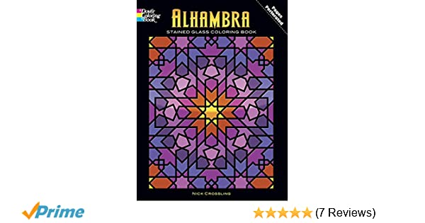 Alhambra Stained Glass Coloring Book Dover Design Nick Crossling 9780486465319 Amazon Books