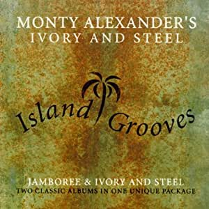 Monty Alexander - Monty Alexander's Ivory & Steel / Island