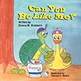 Can You Be Like Me?, Dianna M. Skidmore, 1612250963