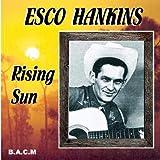 Esco Hankins: Rising Sun