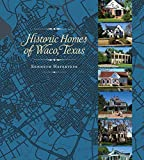 img - for Historic Homes of Waco, Texas book / textbook / text book