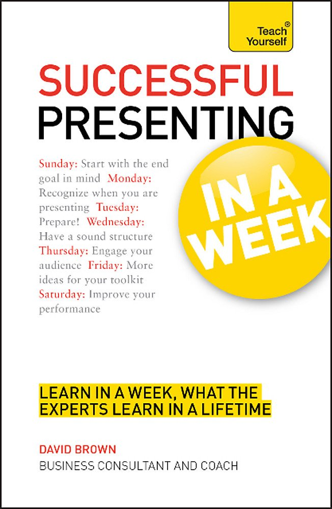 Read Online Successful Presenting In a Week A Teach Yourself Guide PDF
