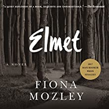 Elmet Audiobook by Fiona Mozley Narrated by Joe Jameson