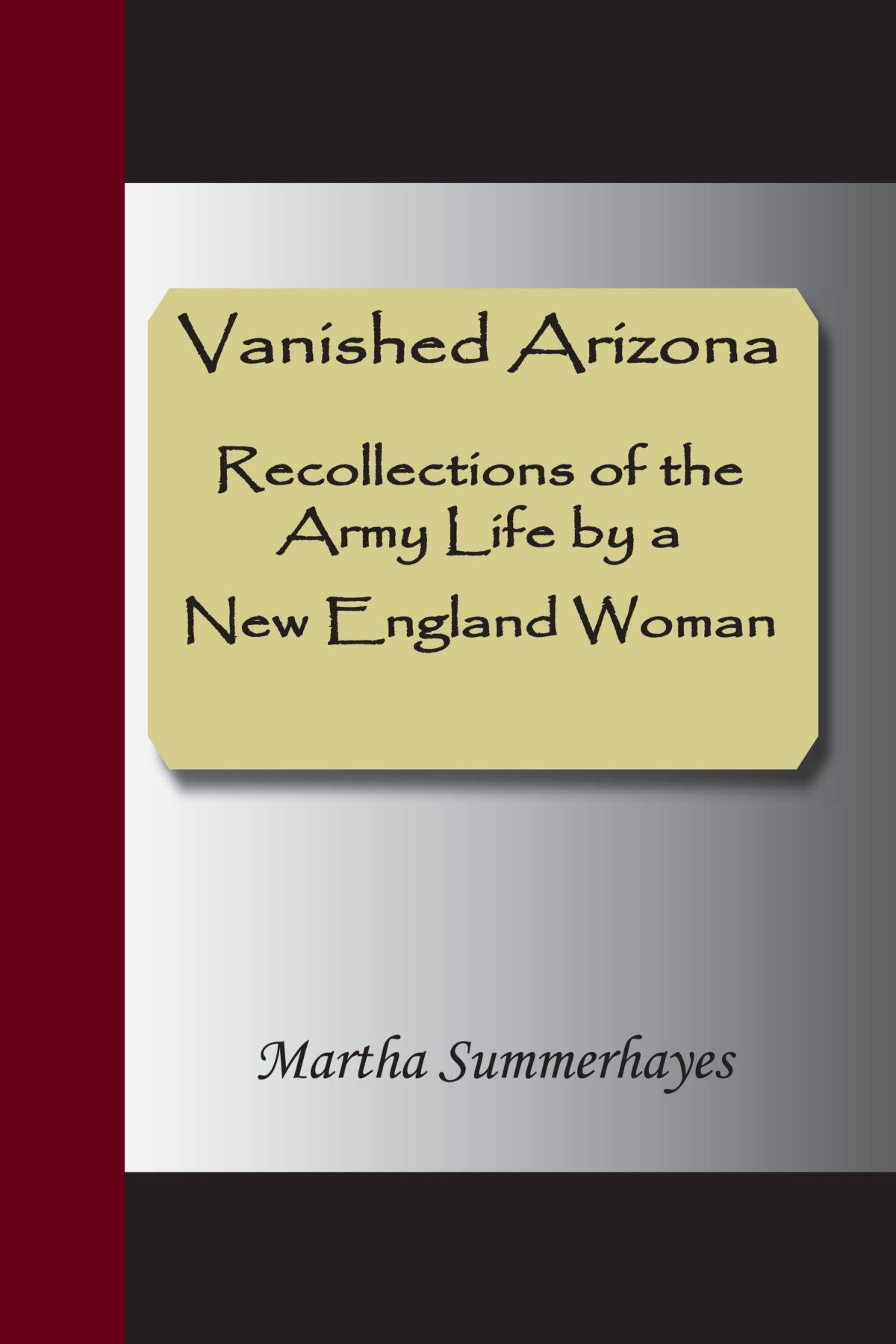Download Vanished Arizona, Recollections of the Army Life by a New England Woman pdf
