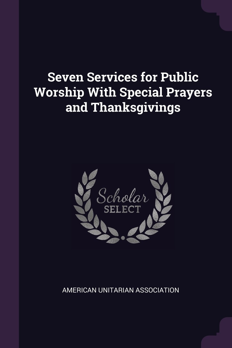 Read Online Seven Services for Public Worship With Special Prayers and Thanksgivings pdf epub