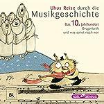 Uhus Reise durch die Musikgeschichte - Das 10. Jahrhundert: Gregorianik und was sonst noch war | Leonhard Huber