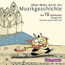 Uhus Reise durch die Musikgeschichte - Das 10. Jahrhundert