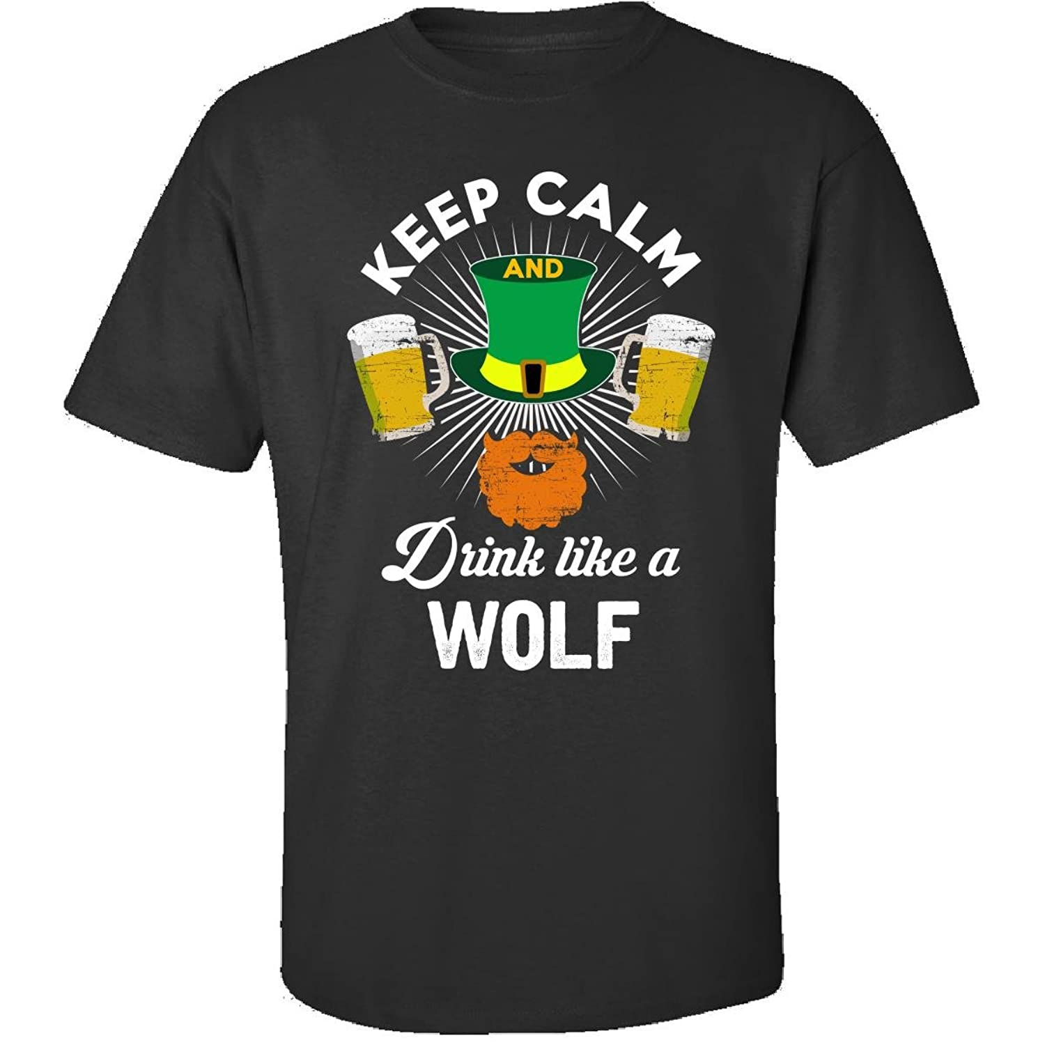 St Patricks Day Keep Calm Drink Like A Wolf Gift - Adult Shirt