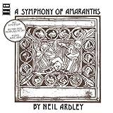 Symphony of Amaranths by ARDLEY,NEIL (2012-12-11)