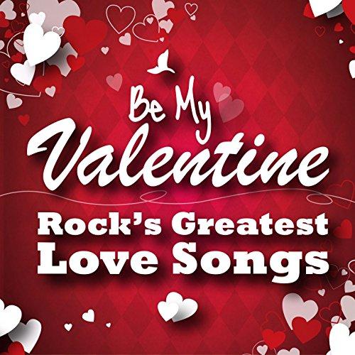 Be My Valentine - Rock's Great...