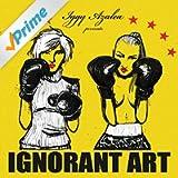 Ignorant Art [Explicit]