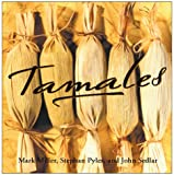 Tamales, Mark Miller and Stephen Pyles, 0028613279