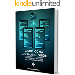Cisco CCNA Command Guide: An Introductory Guide for CCNA & Computer Networking Beginners (Computer Networking Series…