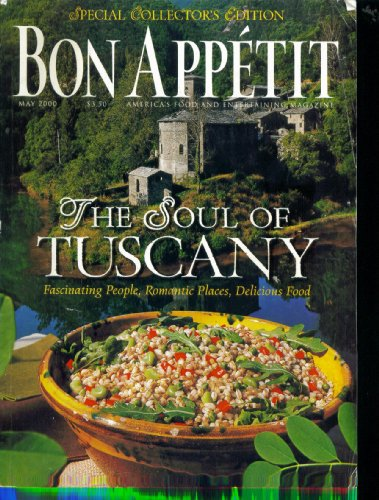Bon Appetit. America's Food and Entertaining Magazine. The Soul of Tuscany. May 2000. Special Collector's Edition.
