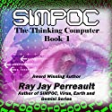 SIMPOC: The Thinking Computer Audiobook by Ray Jay Perreault Narrated by Zachary Johnson