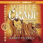 White Crane: Samurai Kids #1 | Sandy Fussell