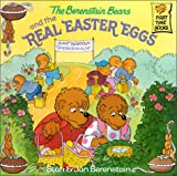The Berenstain Bears and the Real Easter Eggs, Stan Berenstain and Jan Berenstain, 0375911332