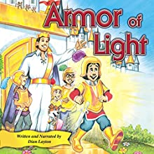Armor of Light: Adventures in the Kingdom, Book 6 Audiobook by Dian Layton Narrated by Dian Layton
