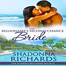 The Billionaire's Second-Chance Bride: The Romero Brothers, Book 1 Audiobook by Shadonna Richards Narrated by Kira Omans
