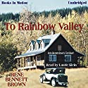 To Rainbow Valley Audiobook by Irene Bennett Brown Narrated by Laurie Klein