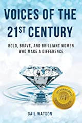 Voices of the 21st Century: Bold, Brave, and Brilliant Women Who Make a Difference Paperback