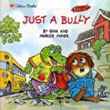 img - for Just a Bully (Look-Look) book / textbook / text book