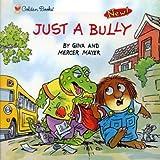 Just a Bully, Gina Mayer, 0307132005