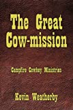 The Great Cow-Mission: Campfire Cowboy Ministries