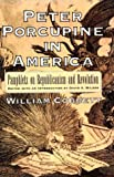 Peter Porcupine in America, William Cobbett, 0801428394