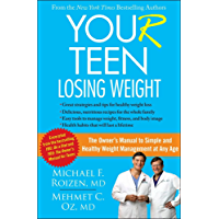 YOU(r) Teen: Losing Weight: The Owner's Manual to Simple and Healthy Weight Management at Any Age (English Edition)