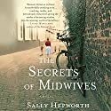 The Secrets of Midwives Audiobook by Sally Hepworth Narrated by Alison Larkin